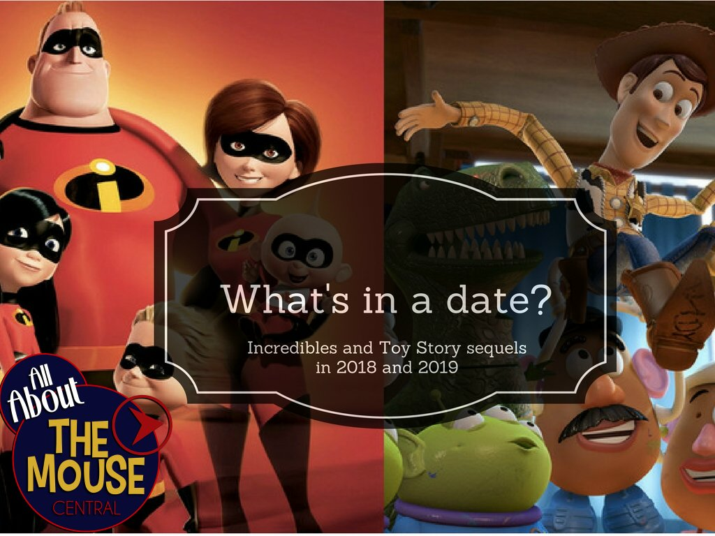 What's In A Date? Incredibles and Toy Story sequels in 2018 and 2019
